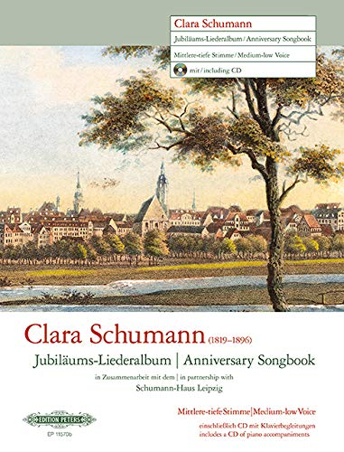 Clara Schumann Anniversary Songbook (Medium-Low Voice and Piano) (English and German Edition)