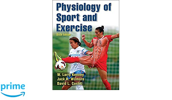 Physiology of Sport and Exercise: Amazon.es: W. Larry Kenney, Jack H. Wilmore, David L. Costill: Libros en idiomas extranjeros