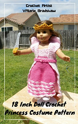 18 Inch Doll Crochet Princess Costume Pattern Worsted Weight Fits American Girl Doll Journey Girl My Life Our Generation Crochet Pattern 18 Inch