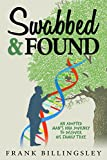 Swabbed & Found: An Adopted Man's DNA Journey to Discover his Family Tree