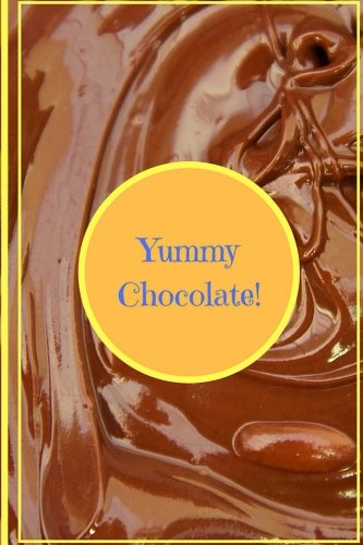 Yummy Chocolate: Cooking Notebook, Cooking Journal, Blank Cookbook by Jillian Bailey