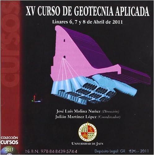 Descarga gratuita de libros electrónicos de dominio público. XV curso de geotecnia aplicada (CD Cursos) 848439574X MOBI