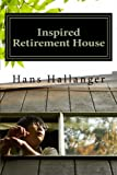 img - for Inspired Retirement House: How to Retire Early Where You Want book / textbook / text book