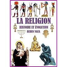 LA RELIGION- HISTOIRE ET ÉVOLUTION (French Edition)