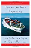How to Get Rich Exporting, Patrick Nee, 1495322629
