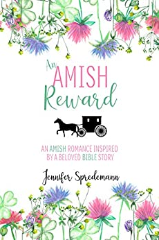 An Amish Reward: An Amish Romance Inspired by a Beloved Bible Story by [Spredemann, Jennifer, Spredemann, J.E.B.]