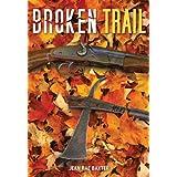 Broken Trail (Loyalist Trilogy)