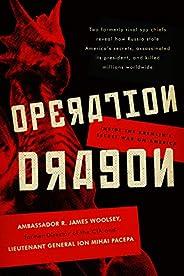 Operation Dragon: Inside the Kremlin's Secret War on America (English Edit