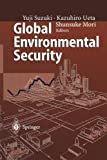 Global Environmental Security : From Protection to Prevention, , 3642801544