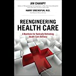 Reengineering Health Care | Jim Champy,Harry Greenspun