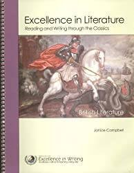 Excellence in Literature Reading and Writing through the Classics British Literature A Survey Course English 4