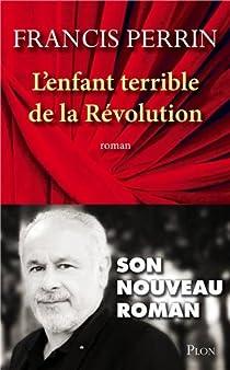 L'enfant terrible de la Révolution par Perrin