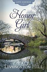 The Honor Girl (Love Endures)
