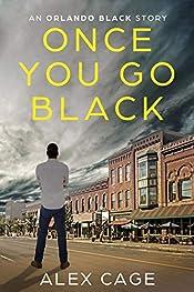 Once You Go Black: An Orlando Black Story (Episode 3) (Orlando Black Stories)