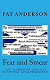 img - for Fear and Smear: The Campaign against Scottish Independence book / textbook / text book