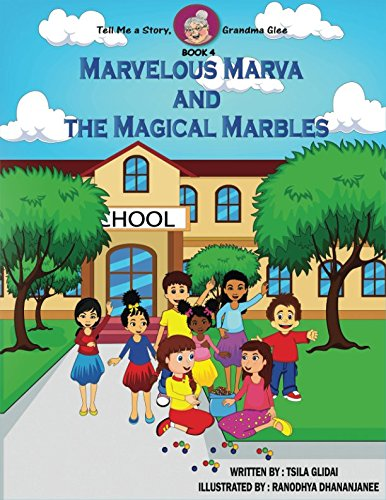 Marbles Marvelous (Tell Me A Story, Grandma Glee Book 4: Marvelous Marva and the Magical Marbles)
