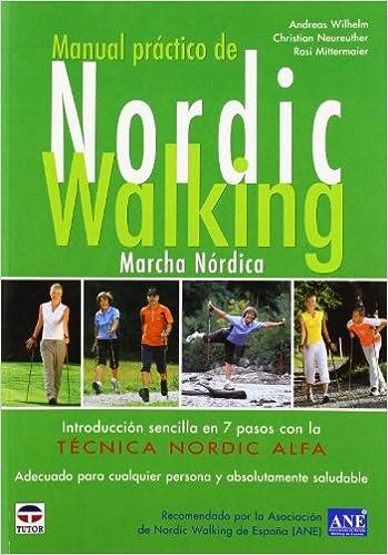 Book's Cover of Manual Práctico de Nordic Walking (Español) Tapa blanda – Ilustrado, 30 marzo 2009