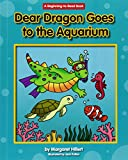 Dear Dragon Goes to the Aquarium (Beginning-to-Read: Dear Dragon)
