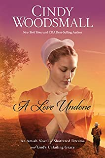 Book Cover: A Love Undone: An Amish Novel of Shattered Dreams and God's Unfailing Grace