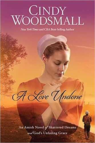 A Love Undone: An Amish Novel of Shattered Dreams and God's Unfailing Grace (Thorndike Press Large Print Christian Fiction)