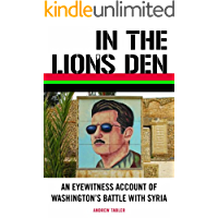 In the Lion's Den: An Eyewitness Account of Washington's Battle with Syria