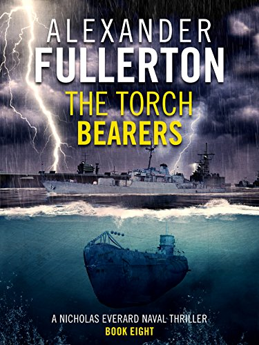 The Torch Bearers (Nicholas Everard Naval Thrillers Book (Sea Torch)