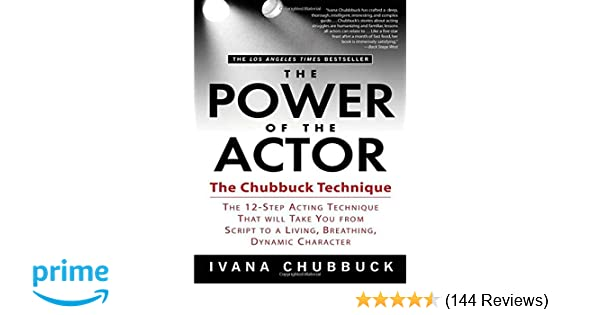 The Power of the Actor: The Chubbuck Technique -- The 12-Step Acting