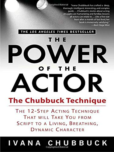 Pdf Arts The Power of the Actor: The Chubbuck Technique -- The 12-Step Acting Technique That Will Take You from Script to a Living, Breathing, Dynamic Character