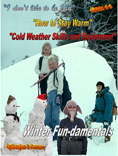 Cold Weather Skills and Equipment: Staying Warm