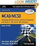 MCAD/MCSD Training Guide (70-320): De...