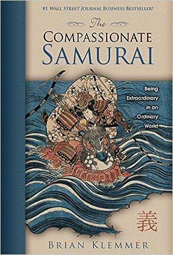 Descargar Libros Gratis The Compassionate Samurai: Being Extraordinary In An Ordinary World Donde Epub