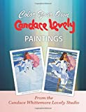 img - for Color Your Own Candace Lovely Paintings: A Coloring Book for All Ages (Volume 1) book / textbook / text book