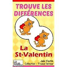 Trouve les différences - La St-Valentin (Collection - Trouve l'erreur t. 6) (French Edition)