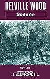Delville Wood: Somme (Battleground)