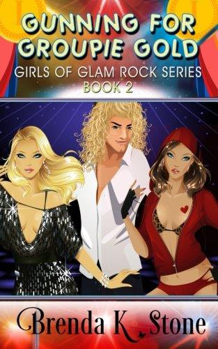 (Gunning For Groupie Gold (Girls of Glam Rock) (Volume)