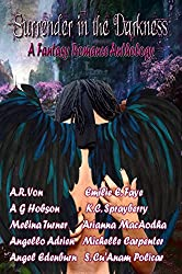 Surrender in the Darkness: A Fantasy Romance Anthology: 2015 Wolf Paw Publications Charity Anthology