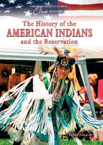 The History of the American Indians and the Reservation (From Many Cultures, One History)