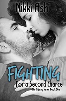 Fighting For a Second Chance (Fighting Series Book 1) by [Ash, Nikki]