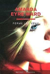 vignette de 'Ferme les yeux (Amanda Eyre Ward)'