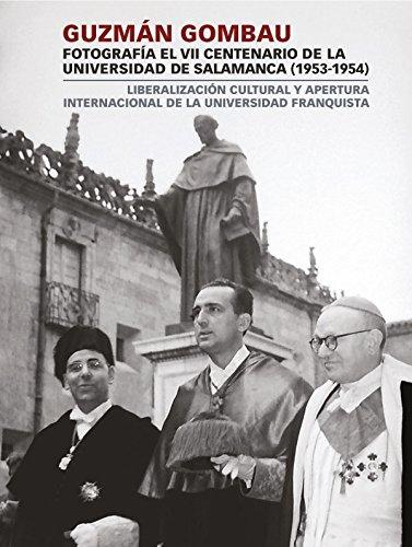 Descargar Libro Guzmán Gombau Fotografía El Vii Centenario De La Universidad De Salamanca Daniel Hernández Ruipérez