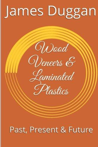 Wood Veneers And Laminated Plastics: Past Present And Future