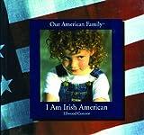 I Am Irish American, Ellwood Connor, 0823950050