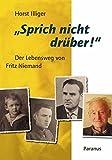 """""""Sprich nicht drüber!"""": Der Lebensweg von Fritz Niemand"""