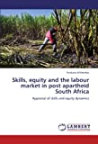 Skills, Equity and the Labour Market in Post Apartheid South Afric, Ntokozo Mthembu, 3846523623