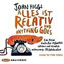 Alles ist relativ und anything goes: Eine Reise durch das unglaublich seltsame und ziemlich wahnsinnige 20. Jahrhundert Hörbuch von John Higgs Gesprochen von: Frank Arnold