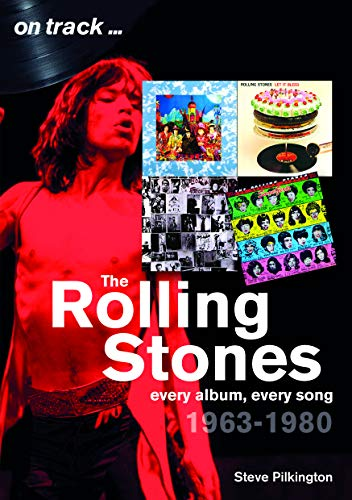 The Rolling Stones 1963-1980: Every album, every song (On Track)