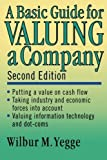 img - for A Basic Guide for Valuing a Company by Wilbur M. Yegge (2001-12-21) book / textbook / text book
