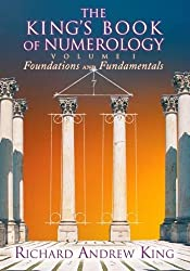 The King's Book of Numerology: Volume 1: Foundations and Fundamentals