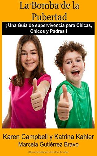 La Bomba de la Pubertad (Spanish Edition) [Karen Campbell] (Tapa Blanda)