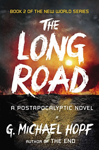 The Long Road: A Postapocalyptic Novel (The New World Series)